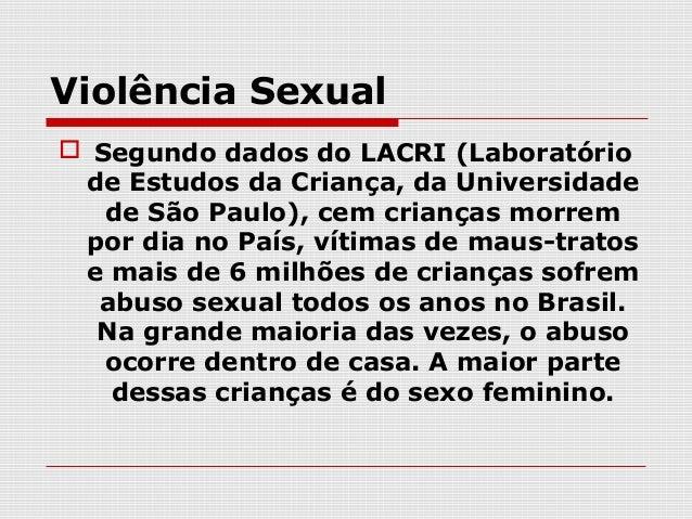  a violência e o abuso sexual contra  as crianças têm sido tema de grande  interesse público e, infelizmente,  esta forma...