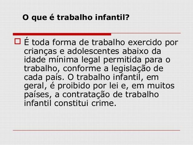 Segundo dados do IBGE  o Brasil é palco da exploração de 3,5             milhões de criançasmenores 14 anos de idade tra...