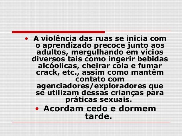  Não existe uma causa única      da violência contra a   criança. O temperamento  difícil da criança ou a falta   de firm...
