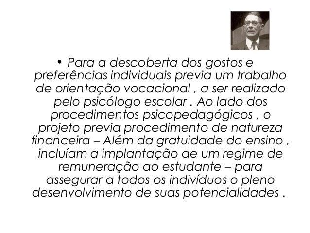 • Para a descoberta dos gostos e preferências individuais previa um trabalho de orientação vocacional , a ser realizado   ...