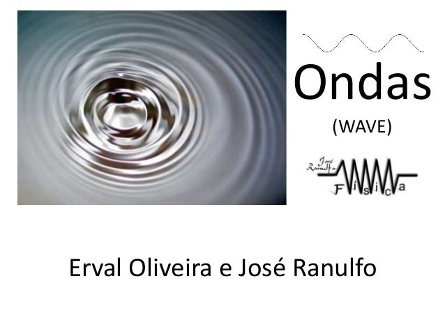 Ondas                        (WAVE)Erval Oliveira e José Ranulfo