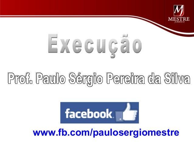 www.fb.com/paulosergiomestre