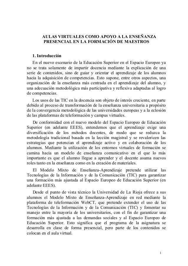 AULAS VIRTUALES COMO APOYO A LA ENSEÑANZA PRESENCIAL EN LA FORMACIÓN DE MAESTROS 1. Introducción En el nuevo escenario de ...