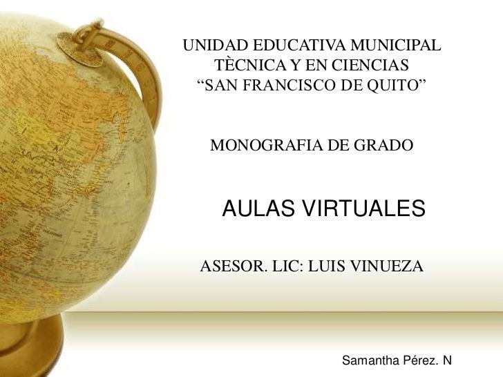 """UNIDAD EDUCATIVA MUNICIPAL TÈCNICA Y EN CIENCIAS                       """"SAN FRANCISCO DE QUITO""""<br />MONOGRAFIA DE GRADO<b..."""