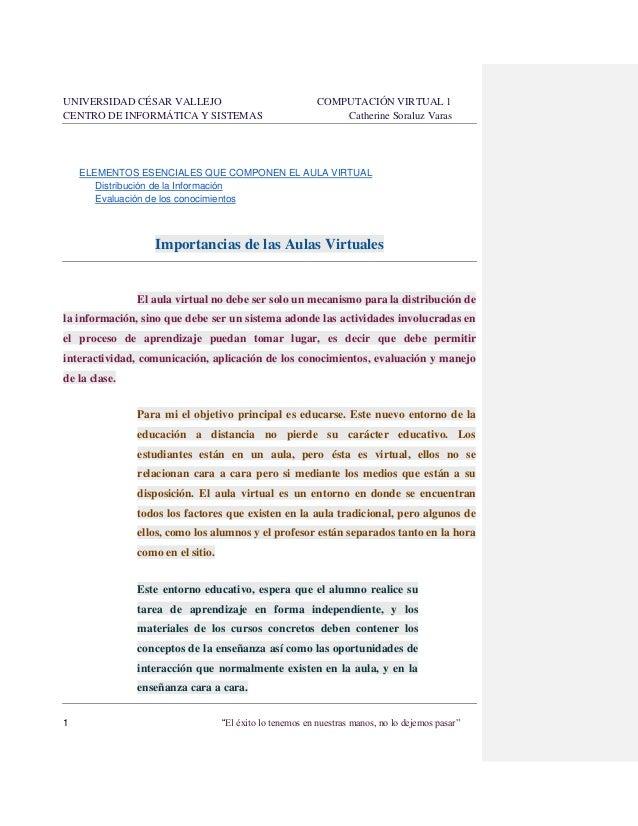 UNIVERSIDAD CÉSAR VALLEJO CENTRO DE INFORMÁTICA Y SISTEMAS  COMPUTACIÓN VIRTUAL 1 Catherine Soraluz Varas  ELEMENTOS ESENC...