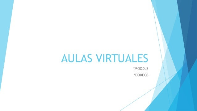AULAS VIRTUALES *MOODLE *DOKEOS