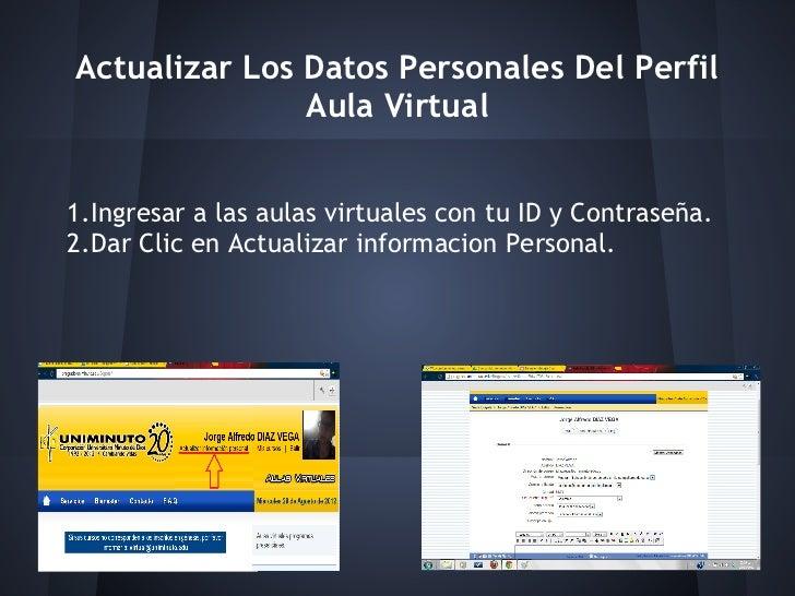 Actualizar Los Datos Personales Del Perfil               Aula Virtual1.Ingresar a las aulas virtuales con tu ID y Contrase...