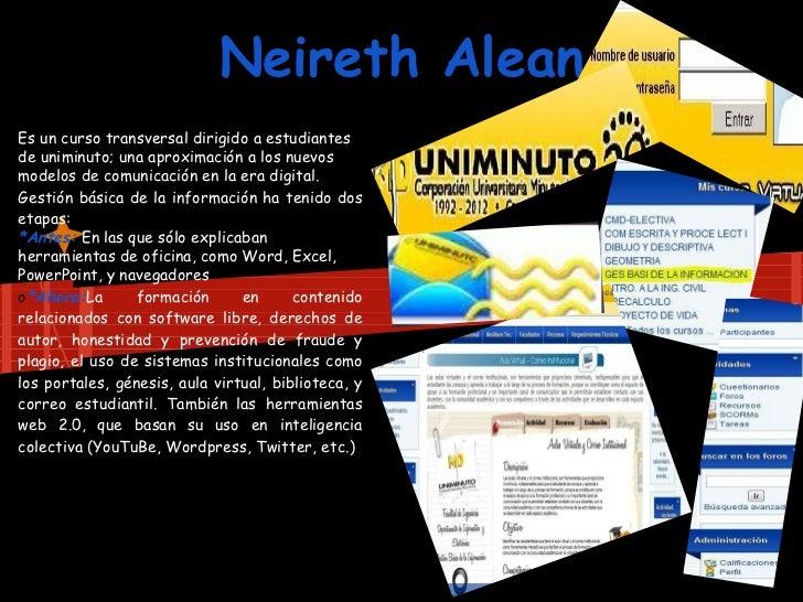 Neireth AleanEs un curso transversal dirigido a estudiantesde uniminuto; una aproximación a los nuevosmodelos de comunicac...