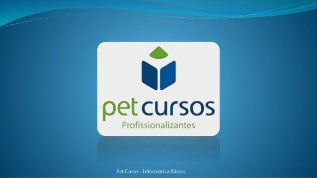 Pet Curso - Informática Básica