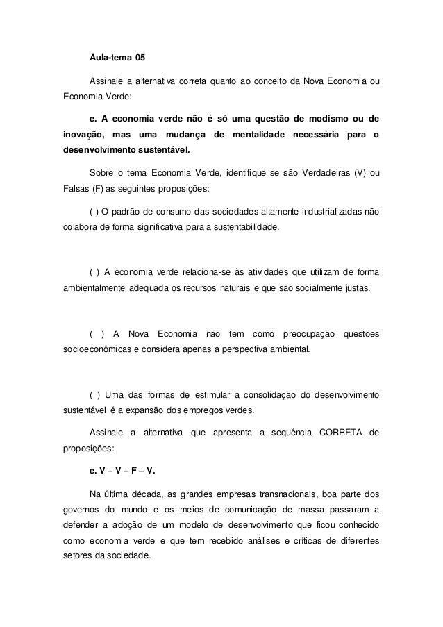 Aula-tema 05  Assinale a alternativa correta quanto ao conceito da Nova Economia ou  Economia Verde:  e. A economia verde ...