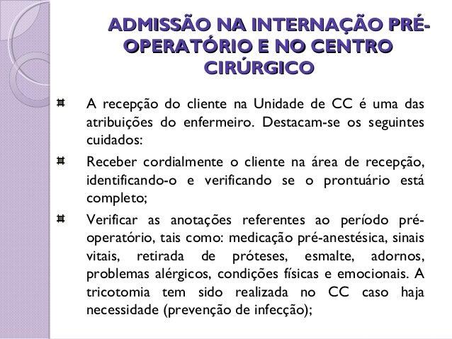 ADMISSÃO NA INTERNAÇÃO PRÉ-ADMISSÃO NA INTERNAÇÃO PRÉ- OPERATÓRIO E NO CENTROOPERATÓRIO E NO CENTRO CIRÚRGICOCIRÚRGICO A r...