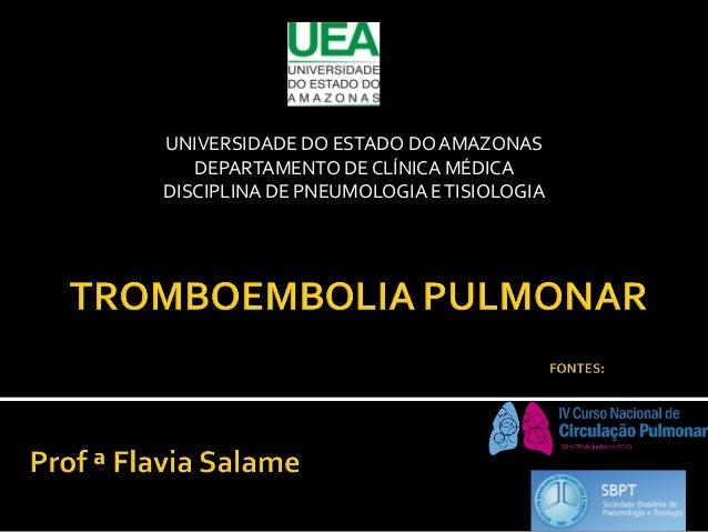 UNIVERSIDADE DO ESTADO DO AMAZONAS DEPARTAMENTO DE CLÍNICA MÉDICA DISCIPLINA DE PNEUMOLOGIA E TISIOLOGIA