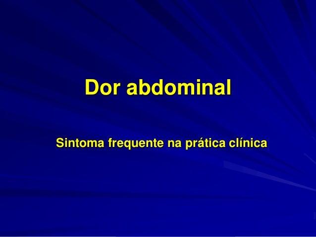 Dor abdominal Sintoma frequente na prática clínica