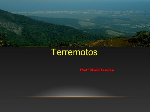 Terremotos Profº David Ferreira