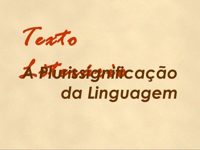 Texto LiterárioA Plurissignificação da Linguagem