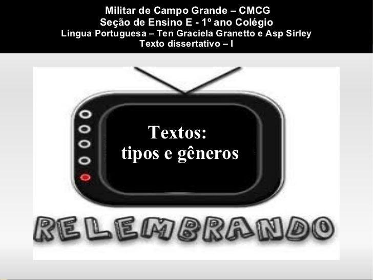 Militar de Campo Grande – CMCG        Seção de Ensino E - 1º ano ColégioLíngua Portuguesa – Ten Graciela Granetto e Asp Si...