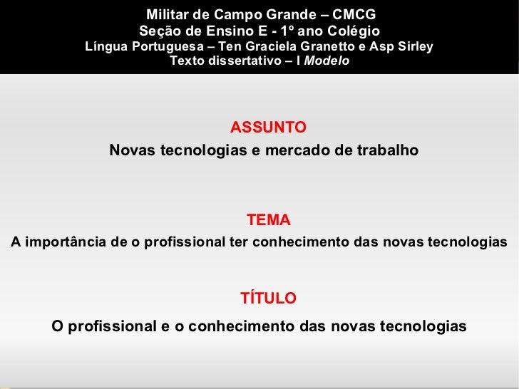 Militar de Campo Grande – CMCG                  Seção de Ensino E - 1º ano Colégio          Língua Portuguesa – Ten Gracie...