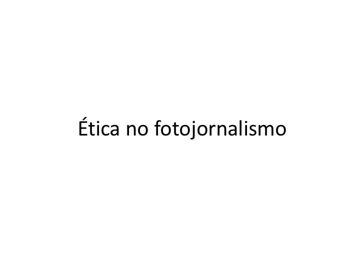 Ética no fotojornalismo