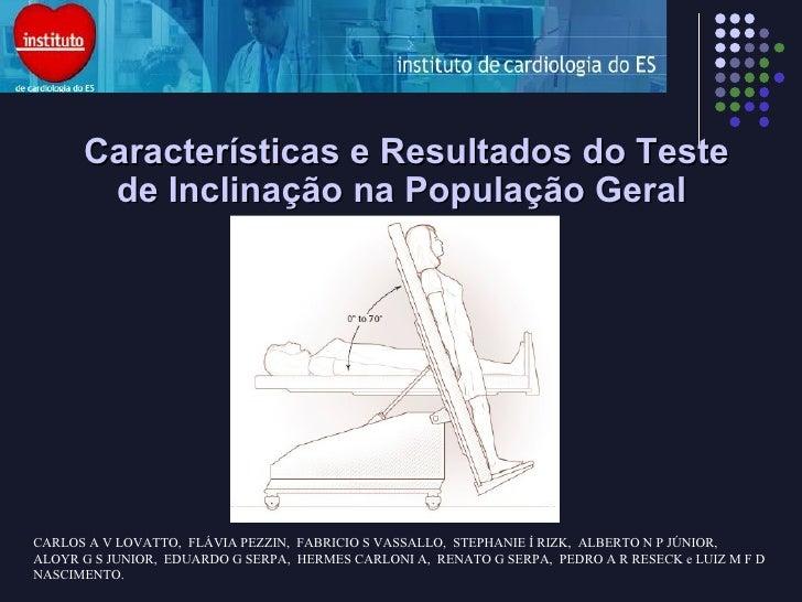 Características e Resultados do Teste de Inclinação na População Geral  CARLOS A V LOVATTO, FLÁVIA PEZZIN, FABRICIO S VA...