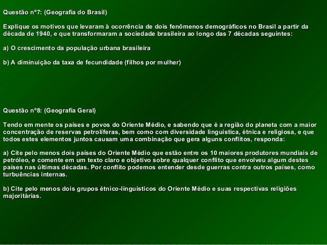 Questão nº7: (Geografia do Brasil)Questão nº7: (Geografia do Brasil) Explique os motivos que levaram à ocorrência de dois ...