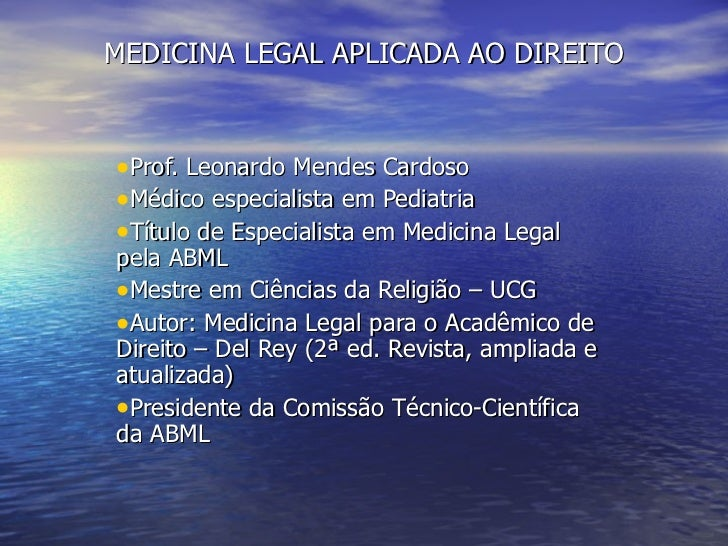 MEDICINA LEGAL APLICADA AO DIREITO <ul><li>Prof. Leonardo Mendes Cardoso </li></ul><ul><li>Médico especialista em Pediatri...