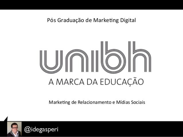 Pós Graduação de Marke0ng Digital   Marke0ng de Relacionamento e Mídias Sociais