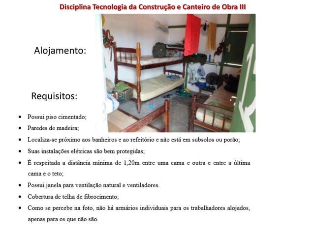 Requisitos: Alojamento: Disciplina Tecnologia da Construção e Canteiro de Obra III