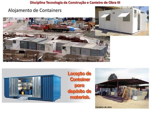 Alojamento de Containers Disciplina Tecnologia da Construção e Canteiro de Obra III