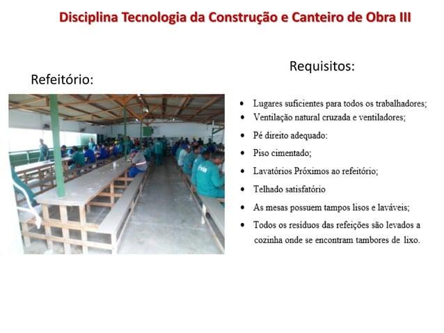Requisitos: Refeitório: Disciplina Tecnologia da Construção e Canteiro de Obra III