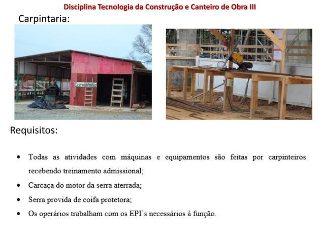 Requisitos: Carpintaria: Disciplina Tecnologia da Construção e Canteiro de Obra III