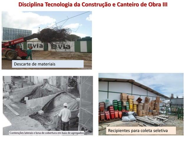 Descarte de materiais Recipientes para coleta seletiva Disciplina Tecnologia da Construção e Canteiro de Obra III