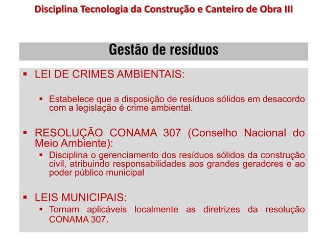 Gestão de resíduos  LEI DE CRIMES AMBIENTAIS:  Estabelece que a disposição de resíduos sólidos em desacordo com a legisl...