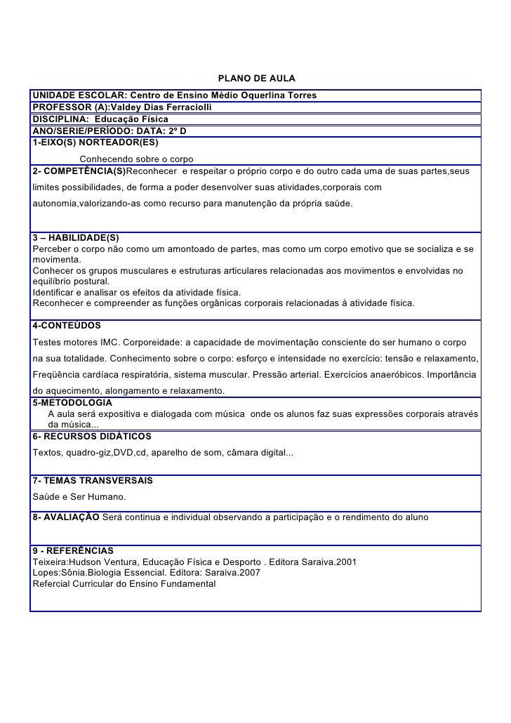 PLANO DE AULA UNIDADE ESCOLAR: Centro de Ensino Médio Oquerlina Torres PROFESSOR (A):Valdey Dias Ferraciolli DISCIPLINA: E...