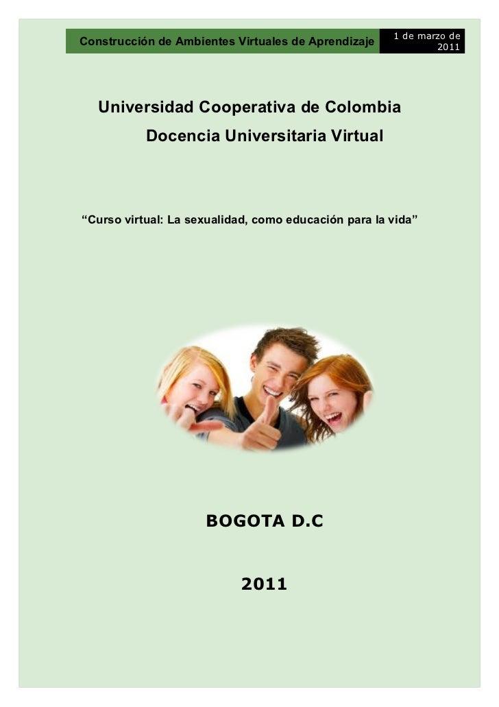 1 de marzo deConstrucción de Ambientes Virtuales de Aprendizaje            2011   Universidad Cooperativa de Colombia     ...
