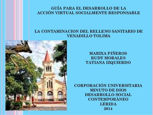 GUÍA PARA EL DESARROLLO DE LA ACCIÓN VIRTUAL SOCIALMENTE RESPONSABLE LA CONTAMINACION DEL RELLENO SANITARIO DE VENADILLO T...