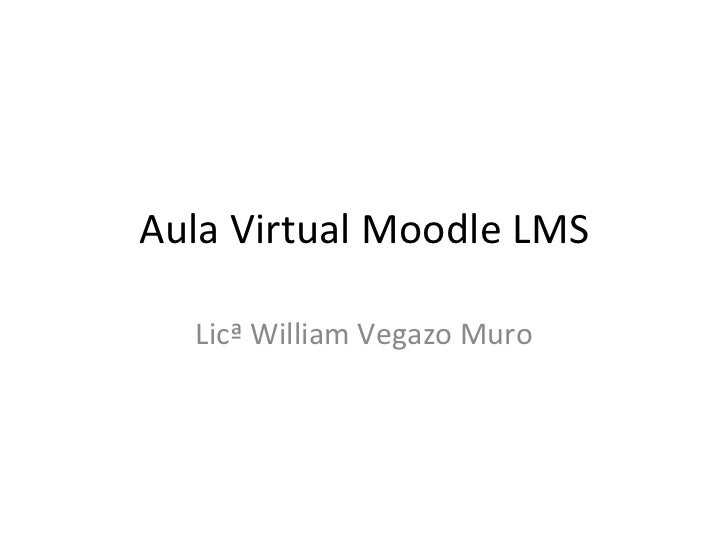 Aula Virtual Moodle LMS  Licª William Vegazo Muro