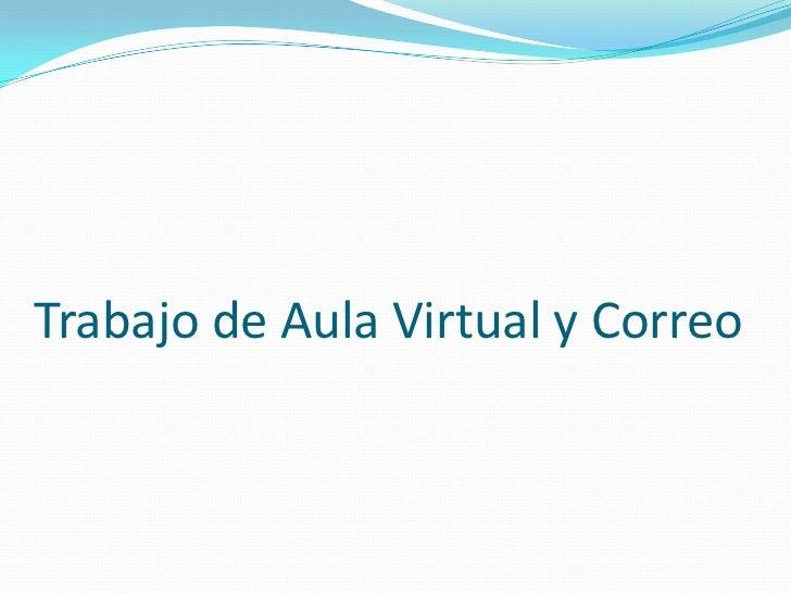Trabajo de Aula Virtual y Correo