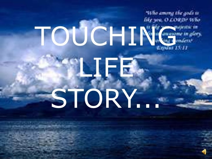 TOUCHING LIFE STORY...<br />
