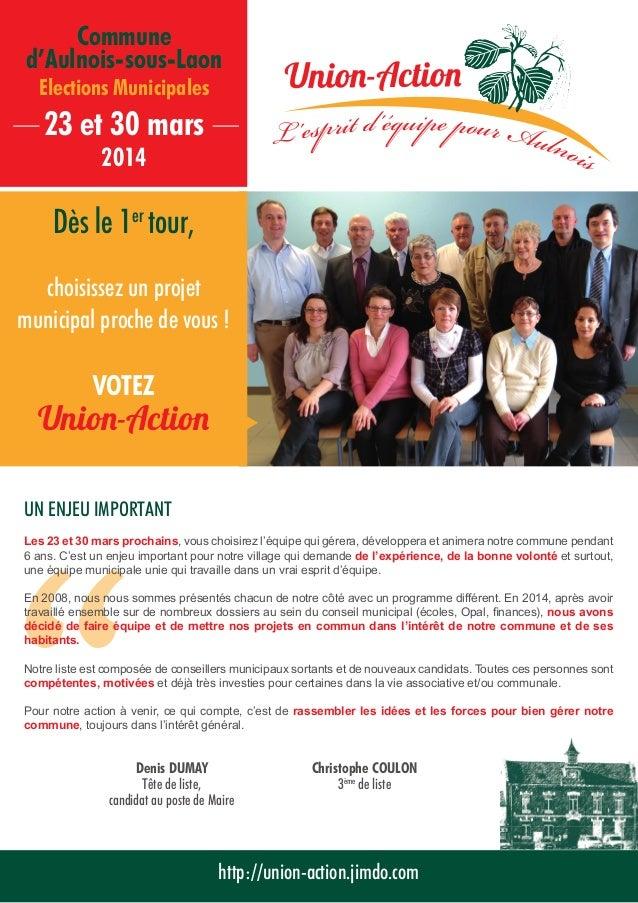 Commune d'Aulnois-sous-Laon Elections Municipales  L 'esprit d 'équipe pour Aulnoi  23 et 30 mars 2014  Dès le 1er tour,  ...