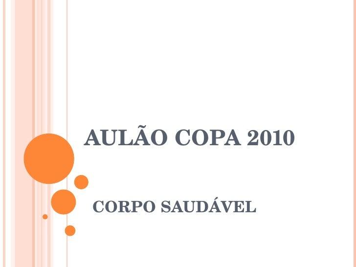 AULÃO COPA 2010 CORPO SAUDÁVEL