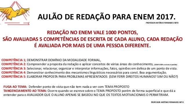 AULÃO DE REDAÇÃO PARA ENEM 2017.PROFESSOR ANTÔNIO FERNANDES NETO REDAÇÃO NO ENEM VALE 1000 PONTOS, SÃO AVALIADAS 5 COMPETÊ...
