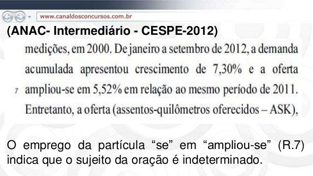 """(ANAC- Intermediário - CESPE-2012) O emprego da partícula """"se"""" em """"ampliou-se"""" (R.7) indica que o sujeito da oração é inde..."""