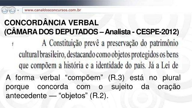 """CONCORDÂNCIA VERBAL (CÂMARADOS DEPUTADOS –Analista - CESPE-2012) A forma verbal """"compõem"""" (R.3) está no plural porque conc..."""