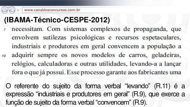 """(IBAMA-Técnico-CESPE-2012) O referente do sujeito da forma verbal """"levando"""" (R.11) é a expressão """"industriais e produtores..."""