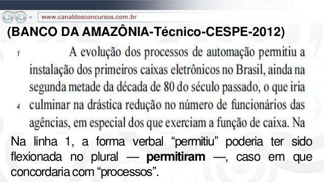 """(BANCO DA AMAZÔNIA-Técnico-CESPE-2012) Na linha 1, a forma verbal """"permitiu"""" poderia ter sido flexionada no plural — permi..."""