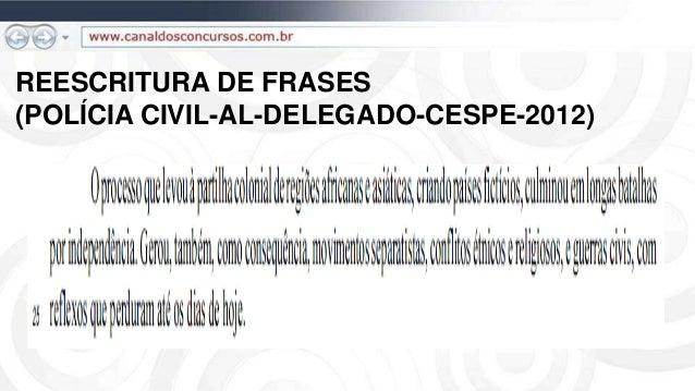 REESCRITURA DE FRASES (POLÍCIA CIVIL-AL-DELEGADO-CESPE-2012)