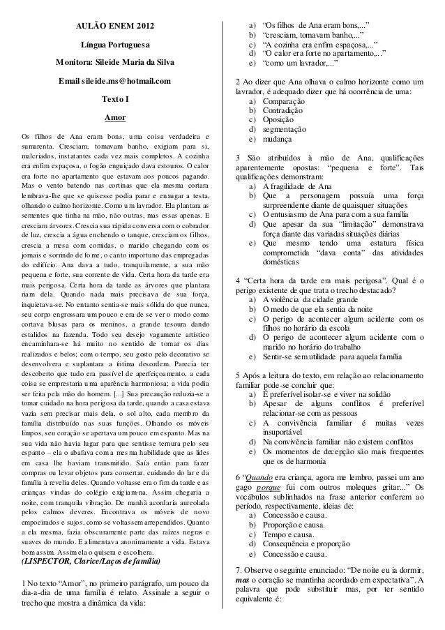 AULÃO ENEM 2012  Língua Portuguesa  Monitora: Sileide Maria da Silva  Email sileide.ms@hotmail.com  Texto I  Amor  Os filh...