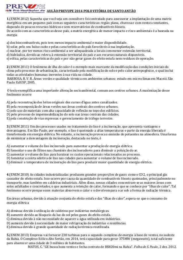 AULÃO PREVUPE 2014 POLO VITÓRIA DE SANTO ANTÃO  1.(ENEM 2012) Suponha que você seja um consultor e foi contratado para ass...