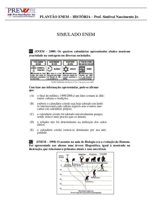 PLANTÃO ENEM – HISTÓRIA – Prof. Sindival Nascimento Jr.  SIMULADO ENEM  01  01 (ENEM – 2000) Os quatros calendários aprese...