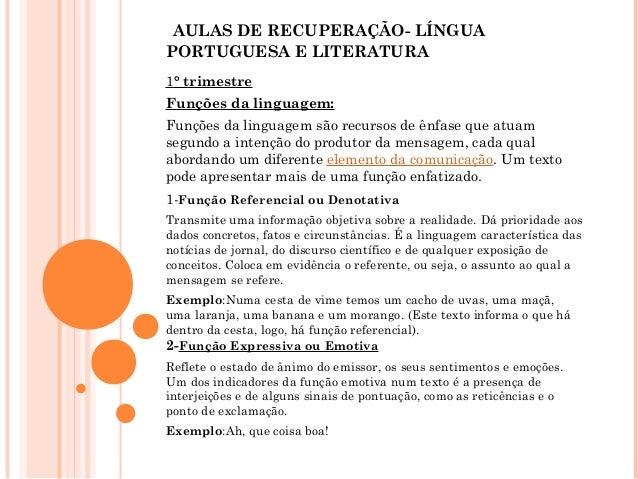 AULAS DE RECUPERAÇÃO- LÍNGUAPORTUGUESA E LITERATURA1° trimestreFunções da linguagem:Funções da linguagem são recursos de ê...